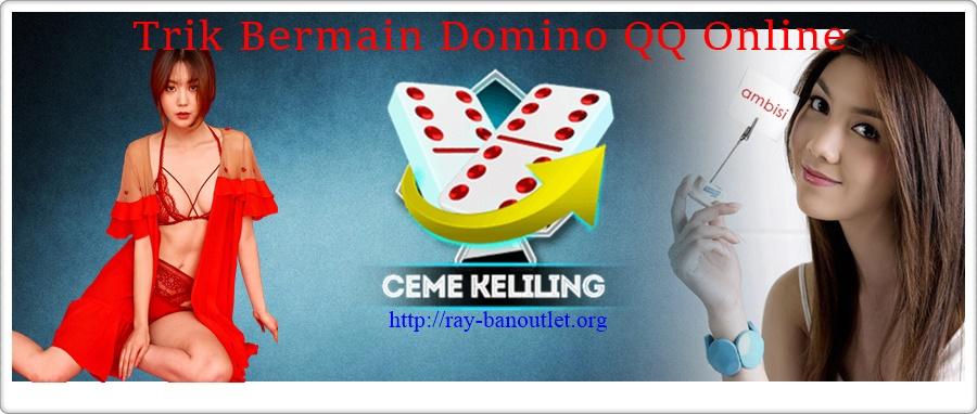 Trik Bermain Domino QQ Online